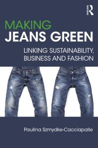 Making jeans green : linking sustainability, business and fashion